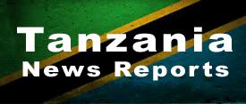 Tanzania News Reports